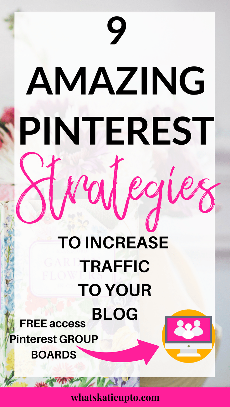 9 Amazing Pinterest Strategies, How to use Pinterest, How to Grow your Blog, Best Pinterest Strategies