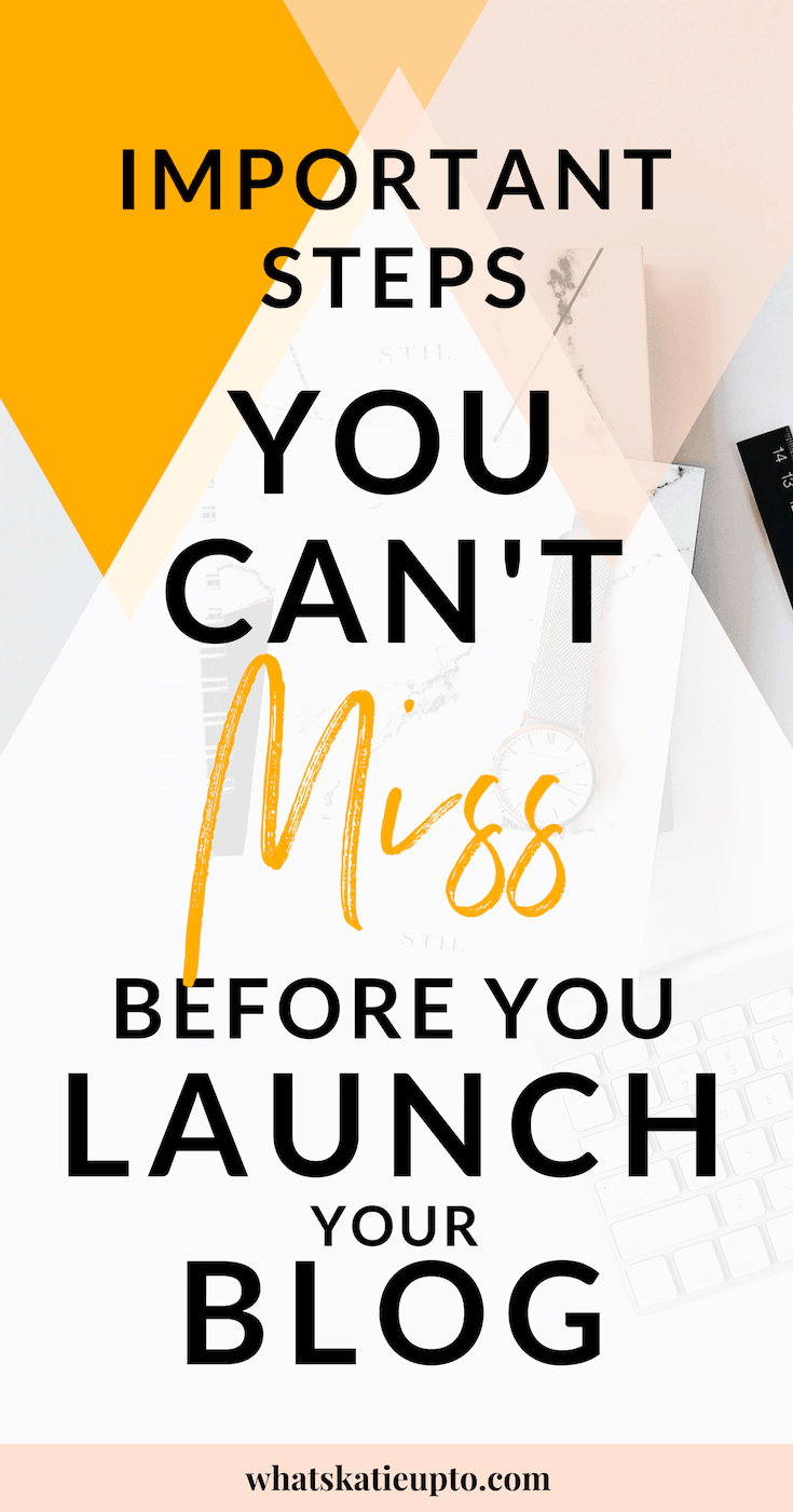 the 7 most important steps before you launch your blog