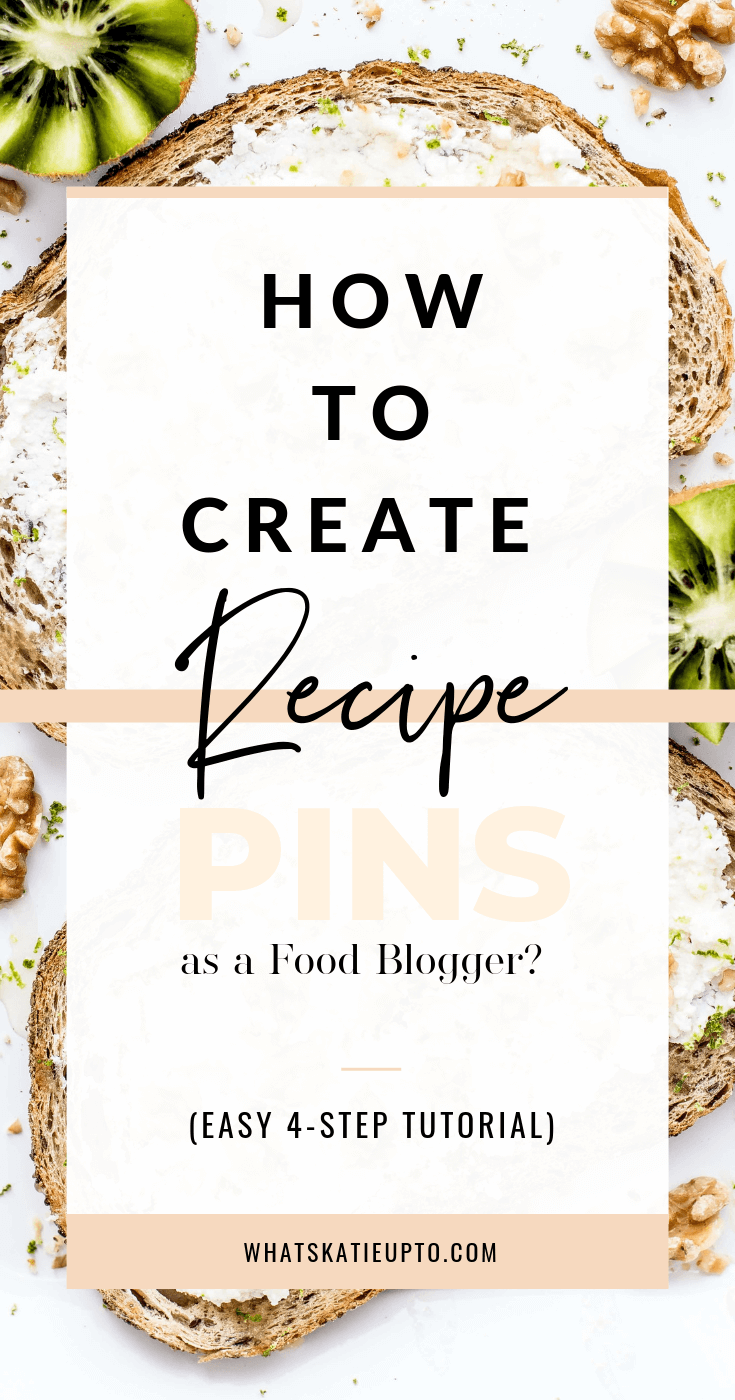 How to Create Recipe Pins as a Food Blogger