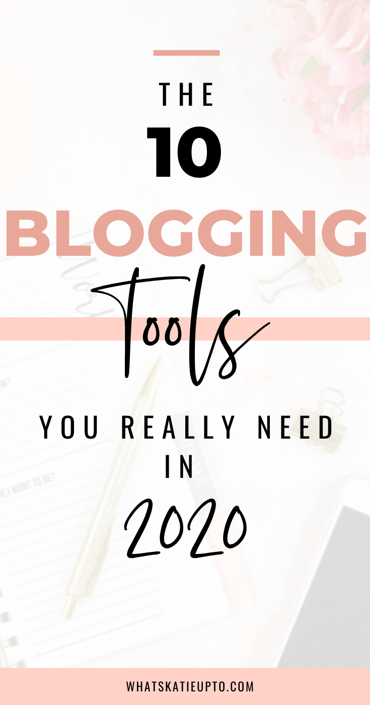 The 10 Blogging Tools you really need in 2020